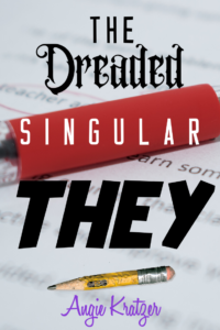 "the use of ""they"" as a singular pronoun"